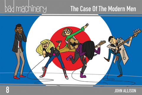 Bad Machinery Vol. 8 - The Case of the Modern Men