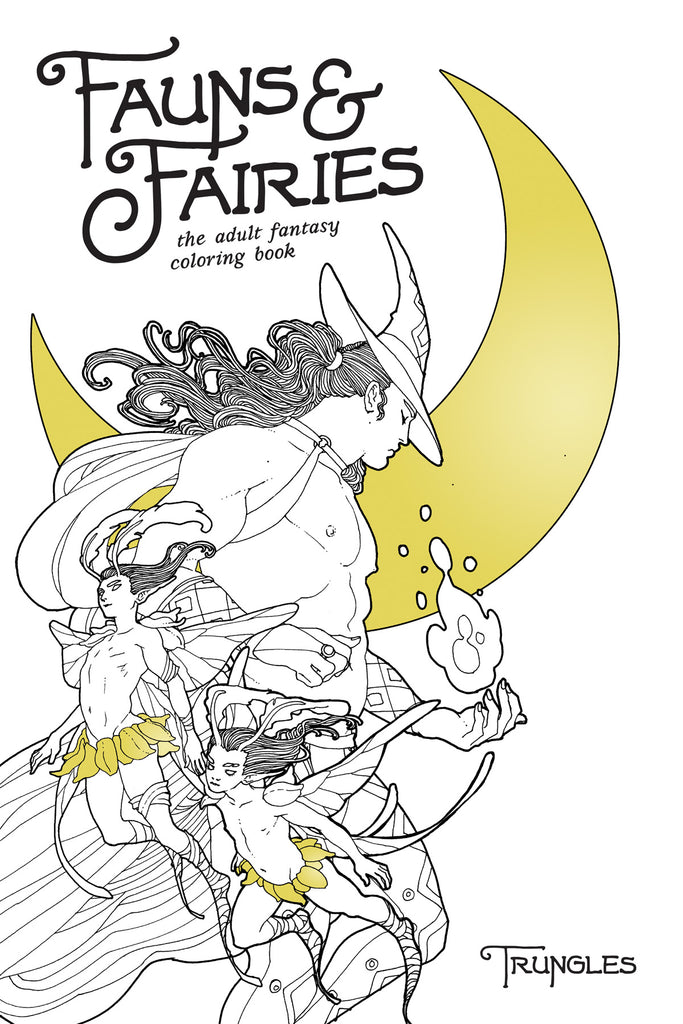 Fauns and Fairies: The Adult Fantasy Coloring Book - Oni Press