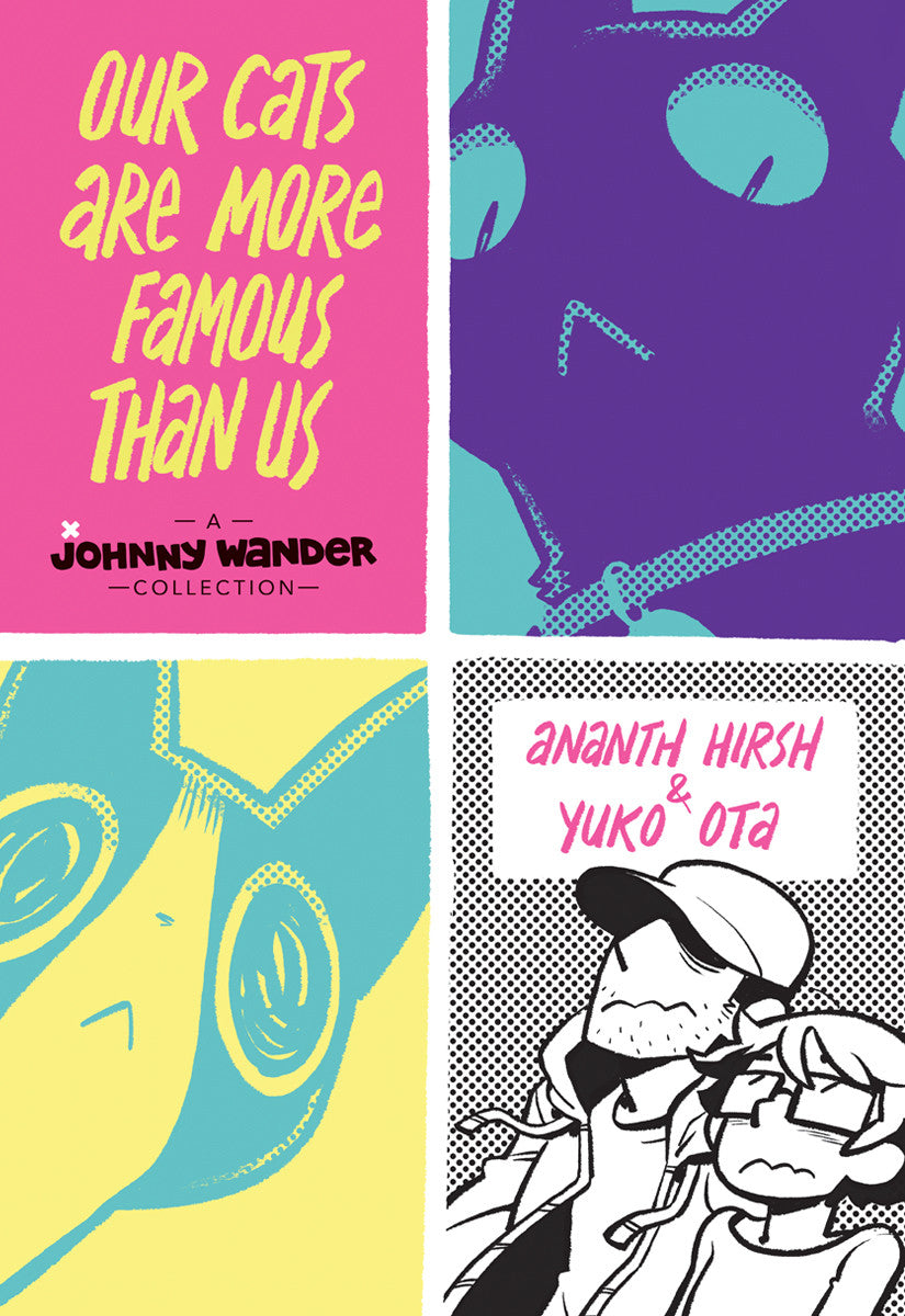 Our Cats Are More Famous Than Us: A Johnny Wander Collection - Hardcover