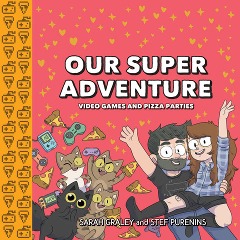 Our Super Adventure: Video Games and Pizza Parties - Hardcover