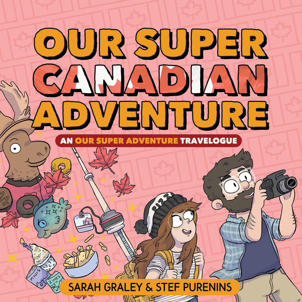 Our Super Canadian Adventure: An Our Super Adventure Travelogue - Hardcover