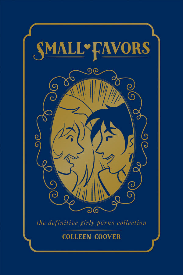 Small Favors: The Definitive Collection - Hardcover