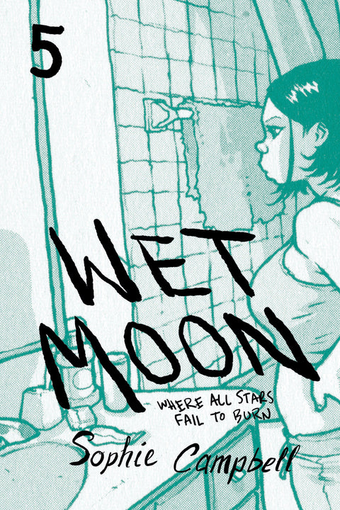 Wet Moon Book 5: Where All Stars Fail To Burn