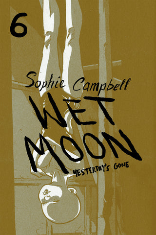 Wet Moon Book 6: Yesterday's Gone