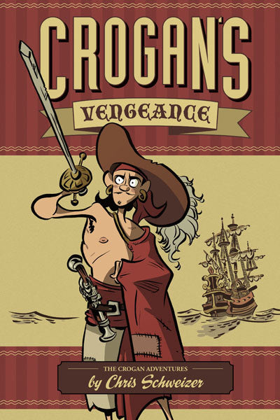 Crogan Adventures Vol. 1: Crogan's Vengeance - Hardcover