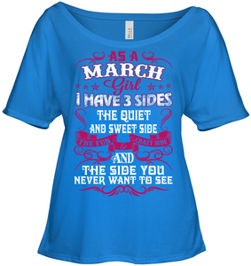 As A March Girl I Have 3 sides The Quiet and Sweet T Shirts