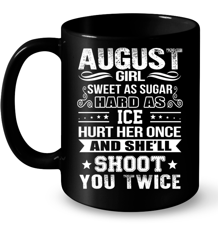 August Girl Sweet As Sugar Hard As Ice T Shirts