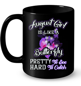 August Girl Is Like A Butterfly See Hard To Catch T Shirts