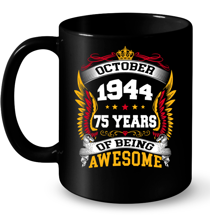 October 1944 75 Years Of Being Awesome New Design for 2019 T Shirts