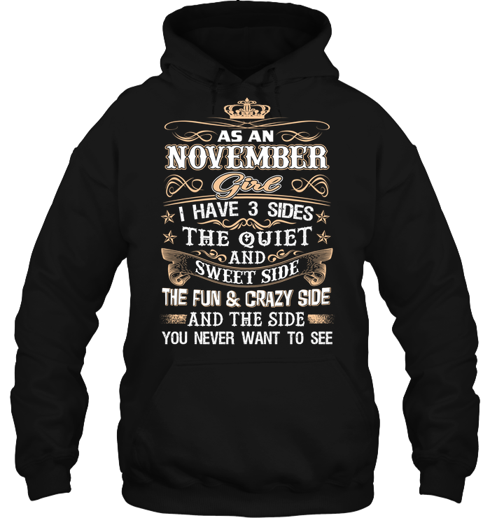Born In As A November Girl I Have 3 sides T Shirts