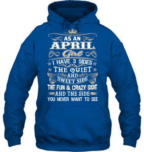 Born In As An April Girl I Have 3 sides T Shirts