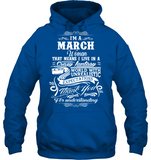I am a March Woman That means I live in a Crazy Fantasy T Shirts