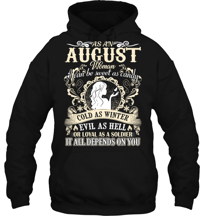 August Woman I Can Be Sweet As Candy T Shirts