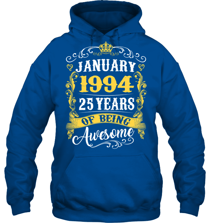 January 1994 25 Years of Being Awesome T Shirts