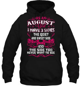 As An August Girl I Have 3 sides The Quiet and Sweet T Shirts