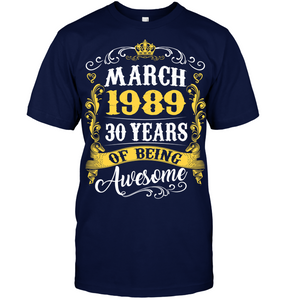 March 1989 30 Years of Being Awesome T Shirts