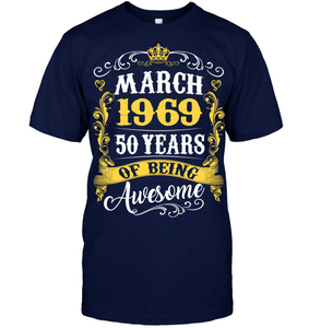 March 1969 50 Years of Being Awesome T Shirts