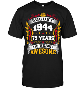 August 1944 75 Years Of Being Awesome New Design for 2019 T Shirts