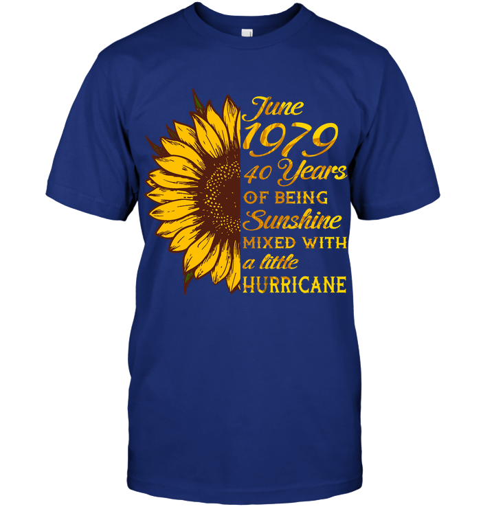 June 1979 40 Years Of Being Awesome Sunflower 2019 T Shirts