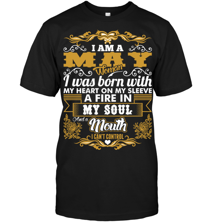 Born On I am a May Woman My Heart On My Sleeve T Shirts
