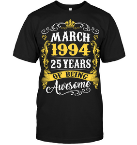 March 1994 25 Years of Being Awesome T Shirts