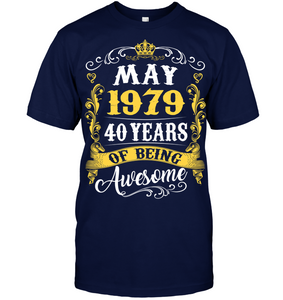 May 1979 40 Years of Being Awesome T Shirts
