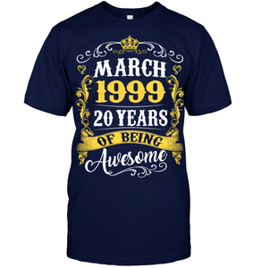 March 1999 20 Years of Being Awesome T Shirts