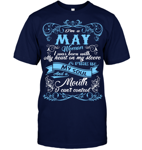 May Woman I Was Born With My Heart On My Sleeve T Shirts