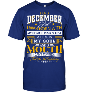 Born In I am A December Girl Thank you for understanding T Shirts