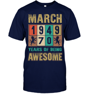March 1949 70 Years Of Being Awesome T Shirts