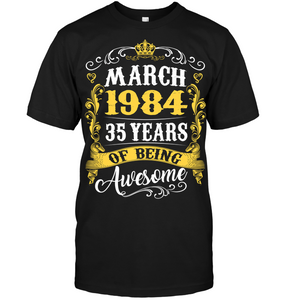 March 1984 35 Years of Being Awesome T Shirts