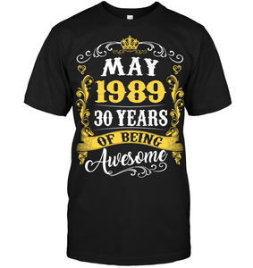 May 1989 30 Years of Being Awesome T Shirts