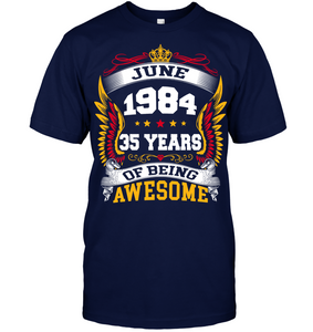 June 1984 35 Years Of Being Awesome New Design for 2019 T Shirts