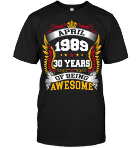 April 1989 30 Years Of Being Awesome New Design for 2019 T Shirts