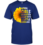 April Girls Are Sunshine With A Little Hurricane T Shirts