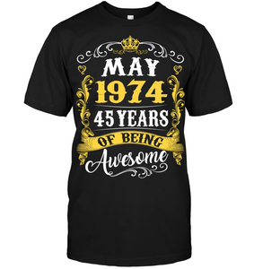 May 1974 45 Years of Being Awesome T Shirts