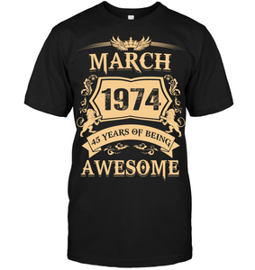 March 1974 45 Years Of Being Awesome Lion 2019 T Shirts