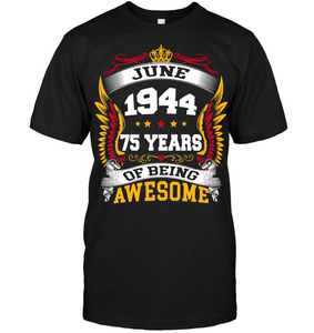 June 1944 75 Years Of Being Awesome New Design for 2019 T Shirts