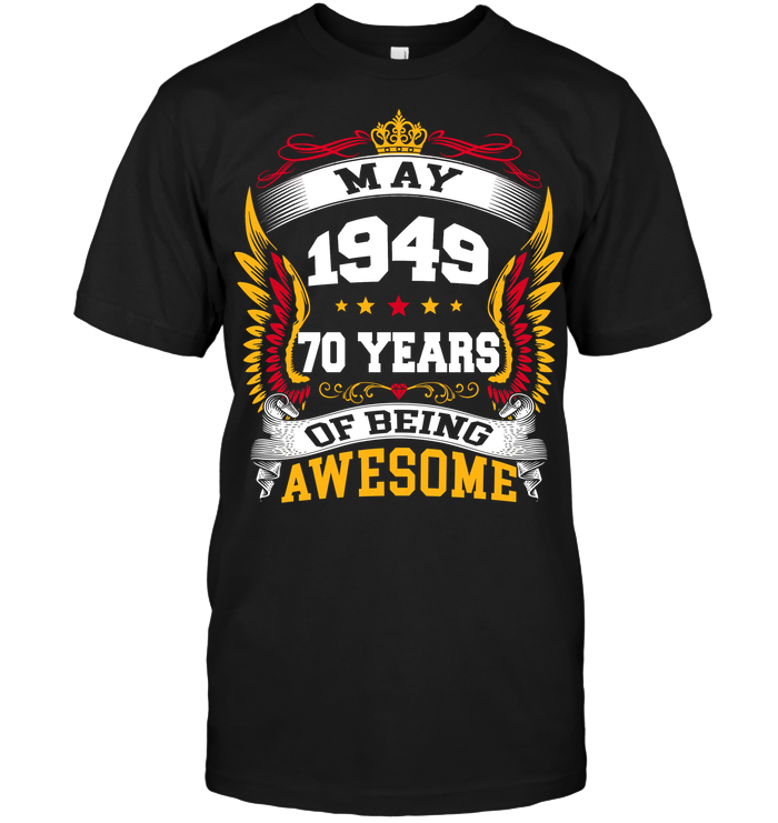 May 1949 70 Years Of Being Awesome New Design for 2019 T Shirts