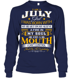 Born In I am A July Girl Thank you for understanding T Shirts