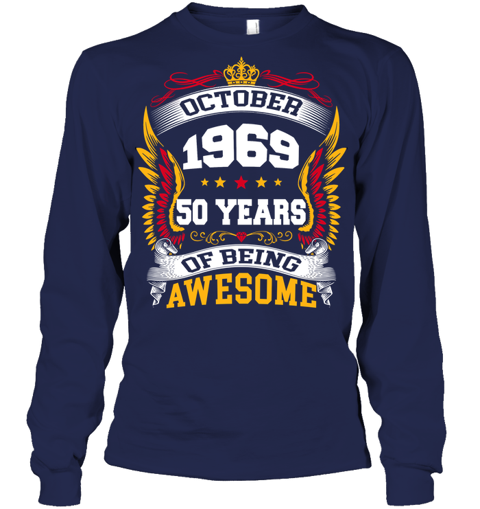 October 1969 50 Years Of Being Awesome New Design for 2019 T Shirts