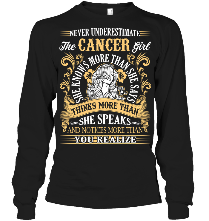 Never Underestimate The Cancer Girl T Shirts