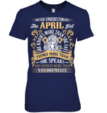 Never Underestimate The April Girl T Shirts