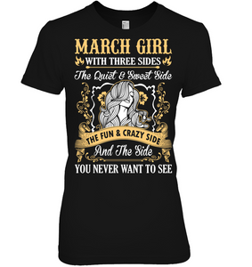 March Girl With Three Sides The Fun And Crazy Side T Shirts
