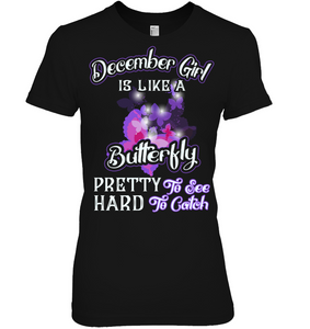 December Girl Is Like A Butterfly See Hard To Catch T Shirts