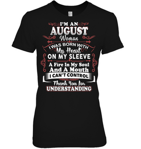 I am an August Woman My heart on my sleeve T Shirts