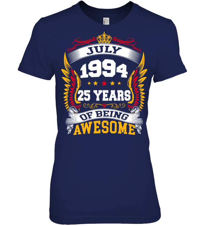 July 1994 25 Years Of Being Awesome New Design for 2019 T Shirts