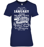 I am a January Woman That means I live in a Crazy Fantasy T Shirts
