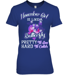 November Girl Is Like A Butterfly See Hard To Catch T Shirts