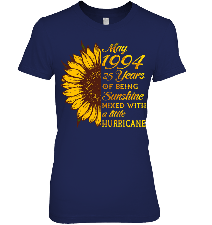 May 1994 25 Years Of Being Awesome Sunflower 2019 T Shirts